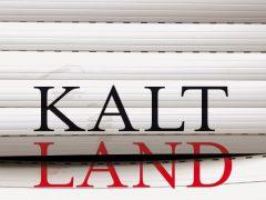 """Kaltland"" statt Willkommenskultur"